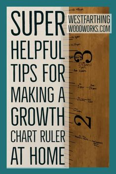 A growth chart ruler is a pretty easy project, and these tips make it even easier. If you have been thinking of making this fun woodworking project, then it's time to read the tips and get started.