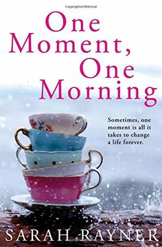 One Moment, One Morning: Amazon.co.uk: Sarah Rayner: 9780330508841: Books