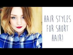 Hair styles for SHORT HAIR | Just a good reminder to try different things