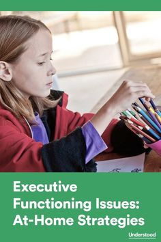 Strategies you can try at home to help kids with executive functioning issues