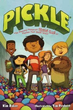 PICKLE : the (formerly) anonymous prank club of Fountain Point Middle School by Kim Baker  Click the cover image to check out or request the children's books kindle.