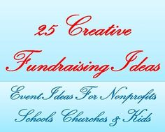 FundraiserHelp.com - 25 awesomely creative fundraising event ideas