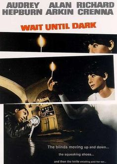 Wait Until Dark. One of my favorite scary movies ever