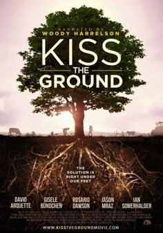 Environmental Documentary Kiss the Ground to Premiere on Netflix + Attend the Virtual Watch Party & Live Q&A - Veg World Magazine Robin Williams, Nature Film, Carbon Sequestration, Julian Lennon, Netflix Documentaries, Netflix Movies, The Future Of Us, Upcoming Films, Shows On Netflix