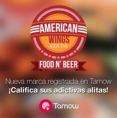 American Wings addictive Marca registrada en Tamow busca este espectacular restaurante en la aplicación y califícalo desde tu móvil.