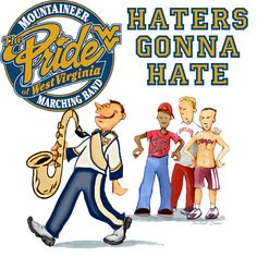 Haters Gonna Hate....  Looking right at you, University of Maryland and Director of Athletics Kevin Anderson! Go WVU and Go Pride of West Virginia!!! #WVU