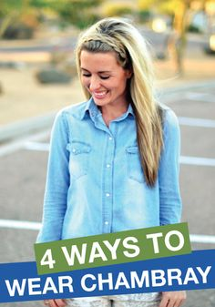 Chambray can be the perfect layering piece for fall. Here are 4 stylishly different ways to wear it.
