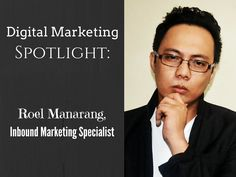 Kicking off our Digital Marketing Insights Interview is Roel Manarang, founder of digital agency Enamtila and business magazine Tycoon.