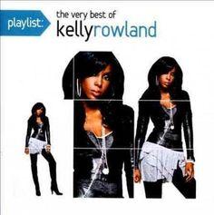 Kelly Rowland - Playlist: The Very Best of Kelly Rowland