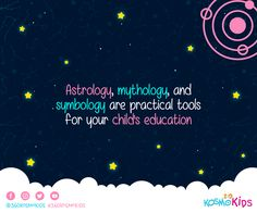 #Astrology, mythology, and symbology are practical tools for your #child's #education #360KosmoKids