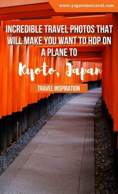Yogawinetravel.com: Incredible Travel Photos That Will Make You Want to Hop on a Plane to Kyoto, Japan