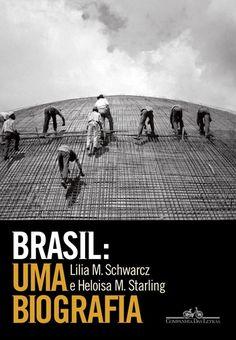 Livro Brasil: Uma Biografia, de Lilia Moritz Schwarcz & Heloisa Starling.  de R$ 59,90 por R$ 35,10!