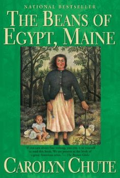 The Beans of Egypt, Maine by Carolyn Chute, Good Story