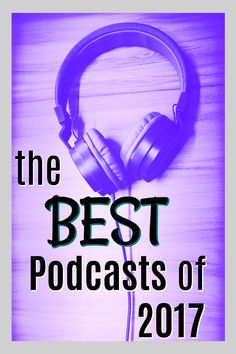 If you love podcasts, this is the list for you! This is Podcast Maniac's  Best Podcasts of 2017 list, with the best travel podcasts, best educational podcasts, best story podcasts, best podcasts about life and love, best podcasts about health & fitness, and best business podcasts! Find something great & new to listen to from this post!