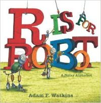 Hilarious New Picture Books Your Kids Will Love R is for Robot