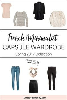 Transform your closet with The French Minimalist Capsule Wardrobe: Spring 2017 Collection! 26 clothes and shoes, dozens of outfit ideas and more!