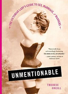 $25, Amazon.com Unmentionable: The Victorian Lady's Guide to Sex, Marriage & Manners is a flat-out hysterical (and occasionally alarming) look at women's everyday lives in the Victorian era. (Hint: It involves nits, intense BO and a bowl of pee under your bed.) Read it and be very, very glad you're a woman of modern times.