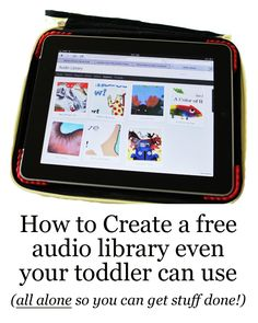 The step-by-step on setting up an audio library your toddler can use with their own books for free.
