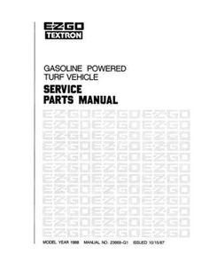 EZGO 23669G1 1988 Service Parts Manual Gasoline Powered Turf Vehicle by EZGO. $68.50. Please search ezgo manuals to find a manual for another vehicle.. Provides detailed and thorough information for the service and maintenance of your vehicles. Used for 1988 e-z-go gasoline powered utility vehicle. Used for 1988 e-z-go gasoline powered utility vehicle. Provides detailed and thorough information for the service and maintenance of your vehicles