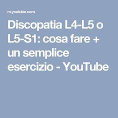 Discopatia L4-L5 o L5-S1: cosa fare + un semplice esercizio - YouTube