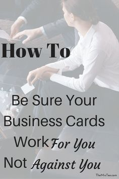 How To Be Sure Your Business Cards Work For You Not Against You | TheMrsTee.com