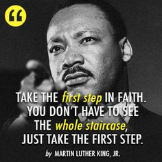 Martin Luther King Jr.  Quote (About staircase lesson learning inspirational first step faith)