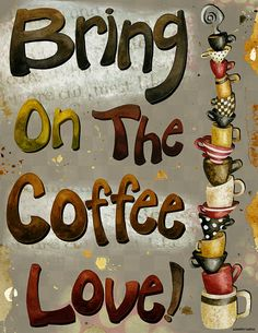 Bring On The Coffee Love Art #MrCoffee #Coffee #CoffeeLove