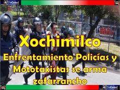 Xochimilco Enfrentamiento Policias y Mototaxistas se arma zafarrancho