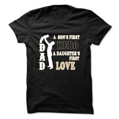 Dad Is A Son's First Hero And A Daughter's First Love T-Shirt, Hoodie Daughter Tee Shirts