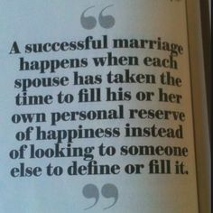 Marriage ❤ I've always believed this was true. You have to be happy with yourself first.