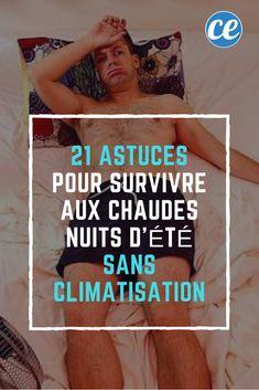 21 Astuces Pour Survivre aux Chaudes Nuits d'Été SANS Climatisation. Home Detox, Things To Know, Life Hacks, Massage, Advice, Positivity, Science, How To Plan, Lifestyle