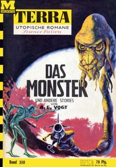 Terra SF 350 Das Monster   THE MONSTER Alfred Elton van Vogt  Titelbild 1. Auflage:  Johnny Bruck