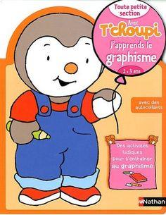 J'apprends le graphisme Toute petite section avec T'choupi : 2-3 ans (pour des plus agés en fait ?) Ms Gs, Smurfs, Education, Ps, Fictional Characters, Amigurumi, Clay Fish, Kindergarten Coloring Pages, Sticker