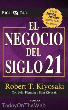 El negocio del siglo XXI (Padre Rico / Spanish Edition) by Robert T. Kiyosaki