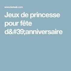 Jeux de princesse pour fête d'anniversaire