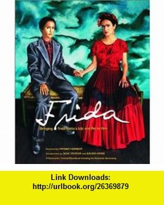 Frida Bringing Frida Kahlos Life and Art to Film (Newmarket Pictorial Move) Clancy Sigal, Julie Taymor, Linda Sunshine , ISBN-10: 1557045402  ,  , ASIN: B0006Q1UOS , tutorials , pdf , ebook , torrent , downloads , rapidshare , filesonic , hotfile , megaupload , fileserve