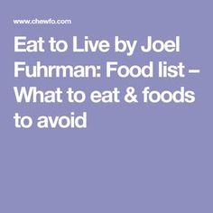 Eat to Live by Joel Fuhrman: Food list – What to eat & foods to avoid
