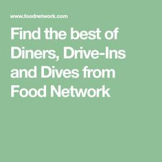 Find the best of Diners, Drive-Ins and Dives from Food Network