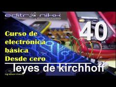 curso de electrónica básica desde cero(# 40 leyes de kirchhoff) - YouTube