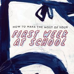 How to Make the Most of Your First Week at School