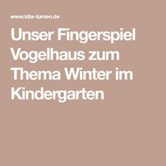 Unser Fingerspiel Vogelhaus zum Thema Winter im Kindergarten