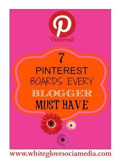 7 Pinterest Social Media Marketing Boards Every Blogger Must Have! White Glove SocialMedia Marketing