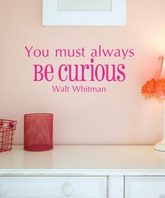 Love this Pink 'Be Curious' Wall Quote by Wallquotes.com by Belvedere Designs on #zulily! #zulilyfinds