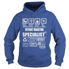 INTERNET MARKETING SPECIALIST TSHIRT HOODIE #gift #ideas #Popular #Everything #Videos #Shop #Animals #pets #Architecture #Art #Cars #motorcycles #Celebrities #DIY #crafts #Design #Education #Entertainment #Food #drink #Gardening #Geek #Hair #beauty #Health #fitness #History #Holidays #events #Home decor #Humor #Illustrations #posters #Kids #parenting #Men #Outdoors #Photography #Products #Quotes #Science #nature #Sports #Tattoos #Technology #Travel #Weddings #Women