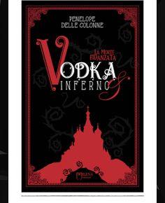 Atelier di una Lettrice Compulsiva: Recensione Vodka & Inferno - La morte fidanzata di...