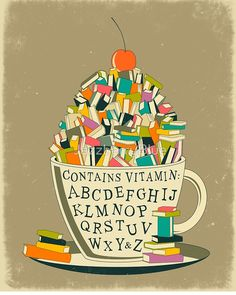 Book Prints to Spice Up Your Walls 'tea cup of read' cup filled with books, decorated with alphabet 'Contains vitamin: A.Z''tea cup of read' cup filled with books, decorated with alphabet 'Contains vitamin: A. Reading Art, Reading Quotes, Book Quotes, Reading Posters, Library Posters, Reading Books, Reading Meme, Bookworm Quotes, Library Quotes