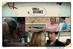 Done Watching it :) Last Friday! ♥ Going the Distance.