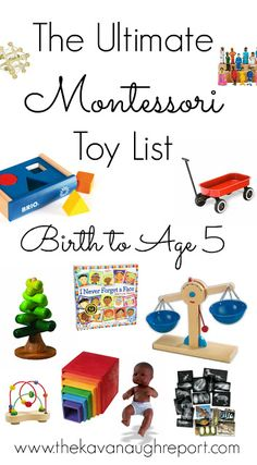 The Ultimate Montessori Toy List -- Birth to Five. Montessori friendly toy suggestions for babies, toddlers and preschoolers. Natural choices for families on every budget.