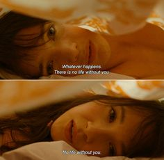 ― Mr. Nobody (2009)Nemo: Whatever happens. There is no life without you. Anna: No life without you.