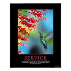 Service Hummingbird motivational poster image: Welcoming red flowers beckon a green-breasted hummingbird to drink of their nourishing nectar. Our Service Hummingbird motivational poster from our exclusive Corporate Impressions collection enhances the . !!!